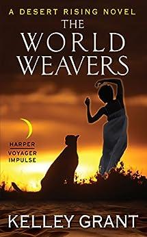 The World Weavers: A Desert Rising Novel by [Kelley Grant]