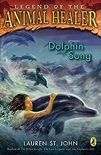 Dolphin Song by Lauren St. John (2009-02-19)