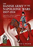 The Danish Army of the Napoleonic Wars 1801-1814, Organisation, Uniforms & Equipment: Cavalry and Artillery