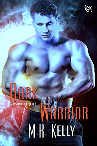 Book: Dark Warrior (Demonbruen Book 2) by M. R. Kelly