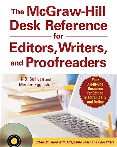 Compare Textbook Prices for The McGraw-Hill Desk Reference for Editors, Writers, and Proofreaders with CD-ROM 1 Edition ISBN 9780071470001 by Sullivan, K. D.,Eggleston, Merilee