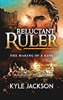 Reluctant Ruler: The Making of a King
