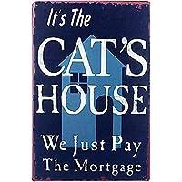 それは私たちが住宅ローンのプラークを支払うだけの猫の家ですヴィンテージ面白い壁のプラークポスターカフェバーギフト8X12インチ