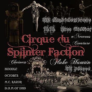 Cirque du Splinter Faction