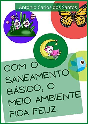 Com o saneamento básico o meio ambiente fica feliz (Coleção Cidadania para Crianças Livro 8)