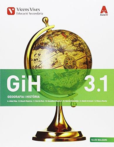 GIH 3 (3.1-3.2) BAL (GEOGRAFIA ESO) AULA 3D: GiH 3. Geografia I Història. Illes Balears. Llibre 1 I 2. Aula 3D: 000002 - 9788468234502