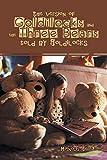 The version of Goldilocks and the Three Bears told by Goldilocks