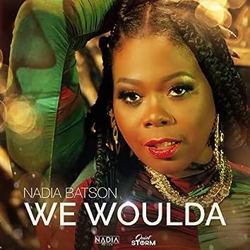 We Woulda