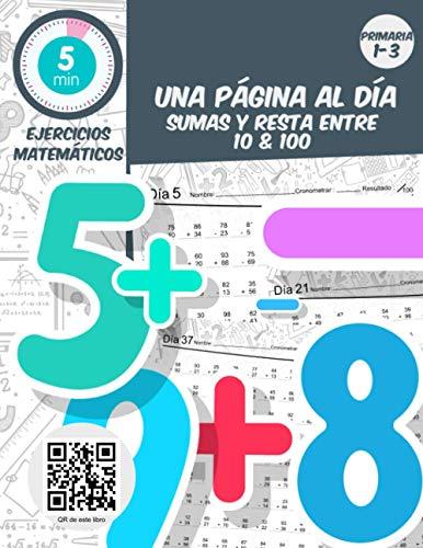 5 min ejercicios matemáticos una página al día sumas y resta entre 10 & 100: Práctica diaria de matemáticas de grado 1-3, libro de ejercicios de matemáticas para edades de 5-9 años