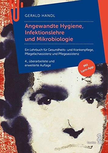 Angewandte Hygiene, Infektionslehre und Mikrobiologie: Ein Lehrbuch für Gesundheits- und Krankenpflege, Pflegeassistenzberufe und Medizinische ... und Pflegeassistenz mit Lern-App