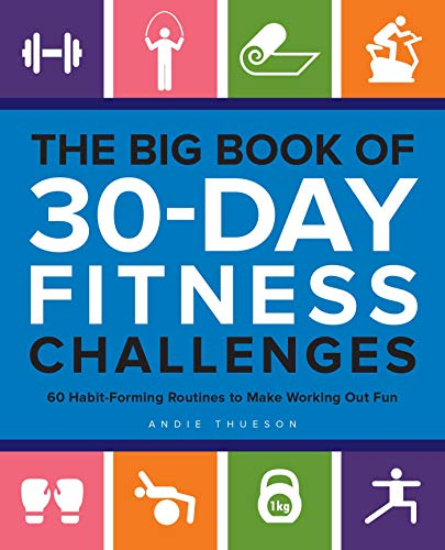 The Big Book of 30-Day Fitness Challenges: 60 Habit-Forming Routines to Make Working Out Fun (English Edition)