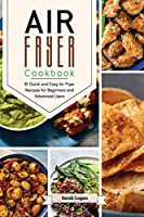 Air Fryer Cookbook: 81 Quick and Easy Air Fryer Recipes for Beginners and Advanced Users.