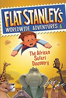 Flat Stanley's Worldwide Adventures #6: The African Safari Discovery by [Jeff Brown, Macky Pamintuan]