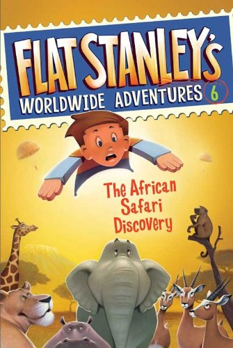 Flat Stanley\'s Worldwide Adventures #6: The African Safari Discovery (English Edition)