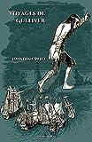 Voyages de Gulliver: Edition illustrée - 250 gravures