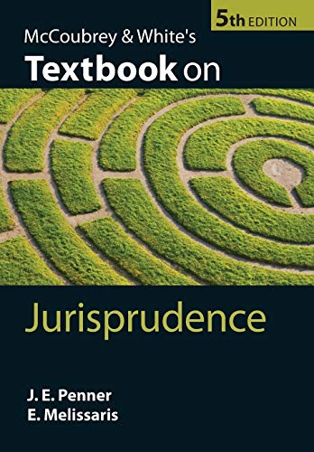 Compare Textbook Prices for McCoubrey & White's Textbook on Jurisprudence 5 Edition ISBN 9780199584345 by Penner, James,Melissaris, Emmanuel