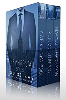 The Empire State Series: A Week in New York, Autumn in London, New Year in Manhattan by [Louise Bay]