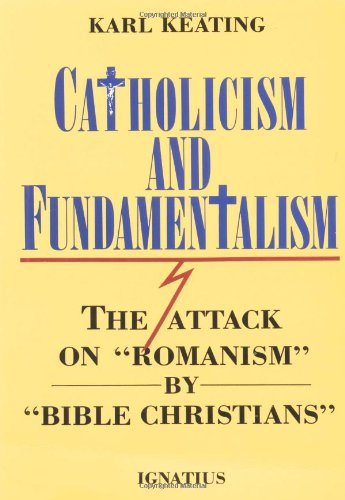 Catholicism and Fundamentalism: The Attack on