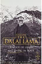 The Joy Of Living And Dying In Peace His Holiness The Dalai Lama