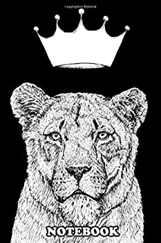 Notebook  Pen And Ink Illustration Of A Lioness With A Crown  Journal for Writing College Ruled Size 6  x 9  110 Pages