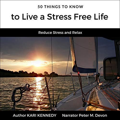 50 Things to Know to Live a Stress Free Life cover art