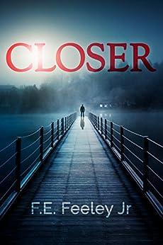 Closer by [F.E. Feeley Jr.]