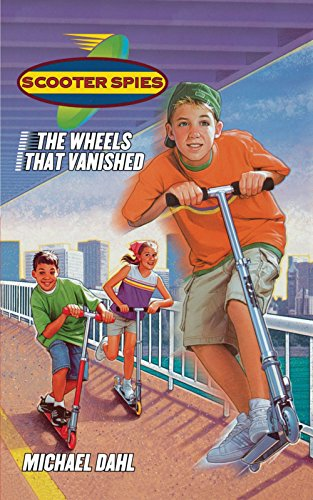 The Wheels That Vanished (Scooter Spies, Band 1)