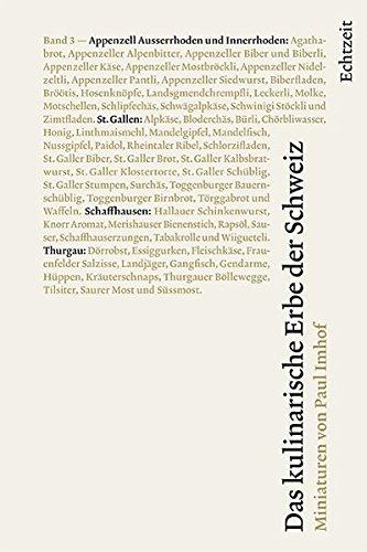 Das kulinarische Erbe der Schweiz: Band 3: Appenzell Ausserhoden und Innerrhoden, St. Gallen, Schaffhausen, Thurgau