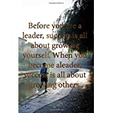 """Jogging : Before you are a leader, success is all about growing yourself. When you become aleader, success is all about growing others: 6 x 9"""" Notebook to Write In with 110 Lined College Ruled Pages beautiful design"""