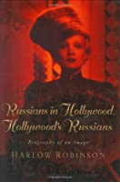 Russians in Hollywood, Hollywood's Russians: Biography of an Image