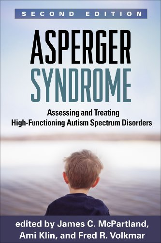 Asperger Syndrome, Second Edition: Assessing and Treating High-Functioning Autism Spectrum Disorders (English Edition)