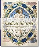 Codices illustres. Les plus beaux manuscrits du monde - 400-1600