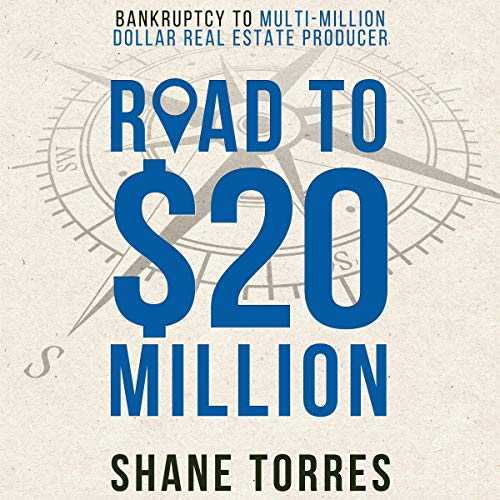 Road to $20 Million: Bankruptcy to Multi-Million Dollar Real Estate Producer audiobook cover art