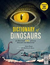 Dictionary of Dinosaurs: an illustrated A to Z of every dinosaur ever discovered