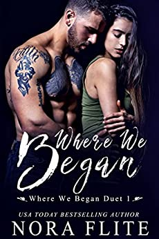 Where We Began (Where We Began Duet Book 1) by [Nora Flite]