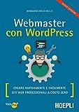 Webmaster con Wordpress, Seconda Edizione: Creare...