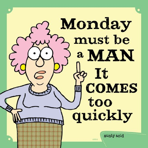 Tree-Free Greetings 60816 Hilarious Aunty Acid Premium Square ECOMagnet, 3.5 by 3.5-Inch, Monday Comes