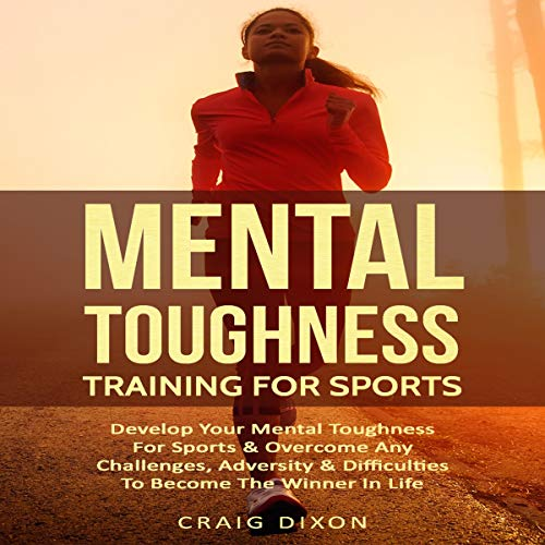 Mental Toughness Training for Sports audiobook cover art