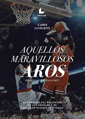 Aquellos maravillosos aros: 63 grandes del baloncesto de los años ...