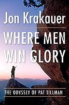 Where Men Win Glory: The Odyssey of Pat Tillman (English Edition)