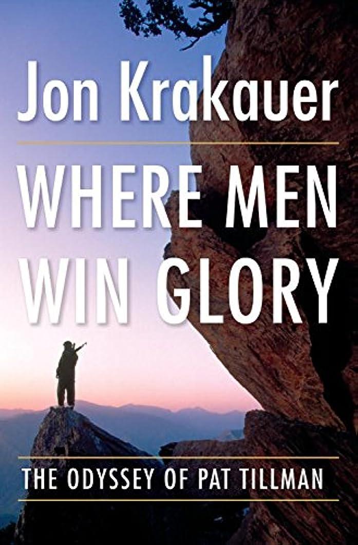 ピット再びインフルエンザWhere Men Win Glory: The Odyssey of Pat Tillman (English Edition)