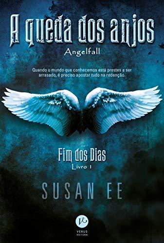 A queda dos anjos (Vol. 1 Fim dos dias)