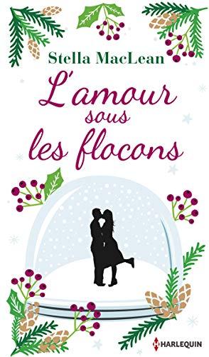 L'amour sous les flocons : Une romance de Noël en édition collector , le cadeau de Noël idéal ! (Hors Collection)