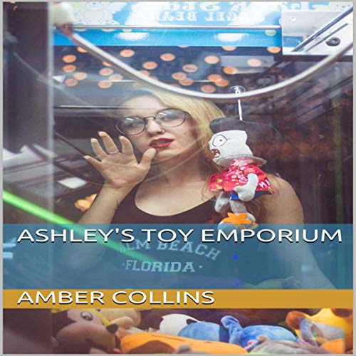 Ashley's Toy Emporium Audiobook By Amber Collins cover art