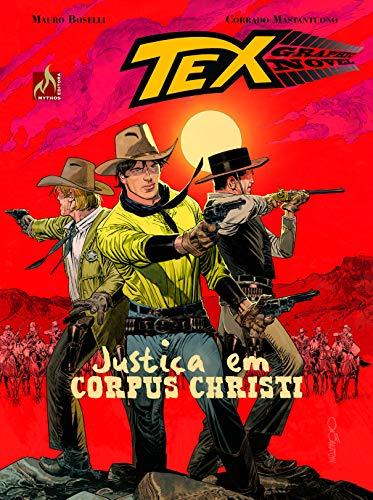 Tex Graphic Novel. Justiça em Corpus Christi - Volume 6