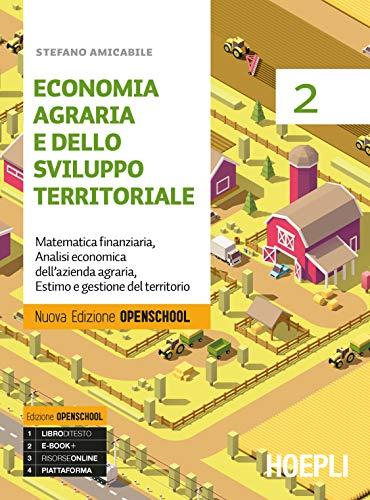 Economia agraria e dello sviluppo territoriale. Ediz. Openschool. Per gli Ist. professionali per l'agricoltura. Con e-book. Con espansione online: 2