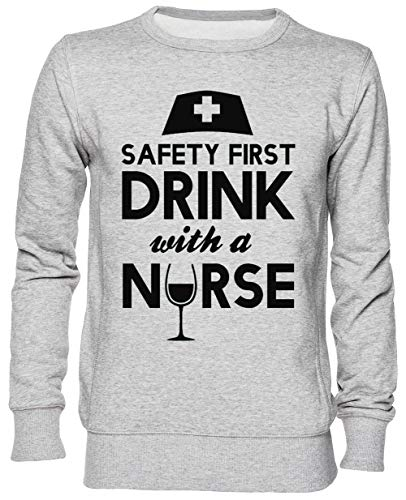 Capzy Safety First Drink with A Nurse Gris Jersey Sudadera Unisexo Hombre Mujer Tamaño S Grey Unisex Jumper Size S