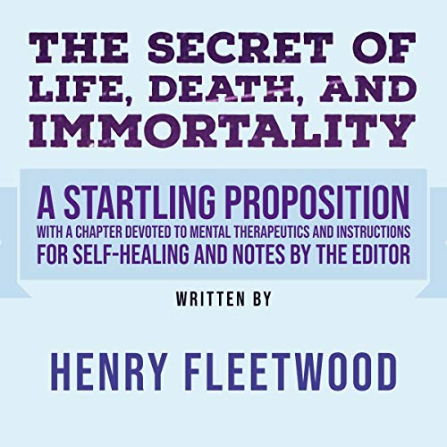 The Secret of Life, Death, and Immortality audiobook cover art