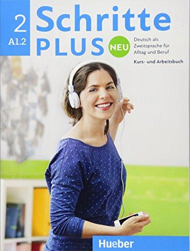 Schritte plus Neu 2: Deutsch als Fremdsprache / Kursbuch+Arbeitsbuch+CD zum Arbeitsbuch: Deutsch als Zweitsprache für Alltag und Beruf / Kursbuch + Arbeitsbuch + Audio-CD zum Arbeitsbuch