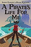 A Pirate's Life for Me: Working at Disneyland Paris (The Independent Guide to... Theme Park Series) (English Edition)